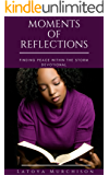 Moments of Reflections: Finding Peace Within The Storm (Heart of Devotion Book 1)