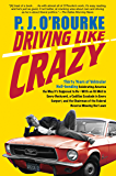 Driving Like Crazy: Thirty Years of Vehicular Hell-Bending, Celebrating America the Way It's Supposed To Be — With an Oi
