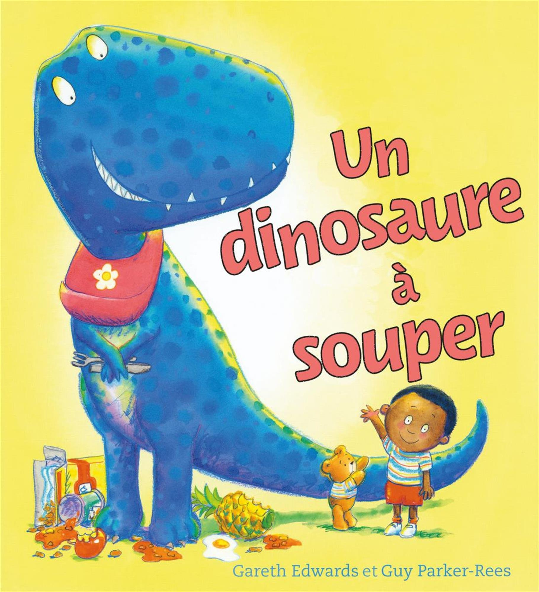 Un Dinosaure a Souper (French Edition): Gareth Edwards, Guy Parker-Rees: 9781443153492: Amazon.com: Books