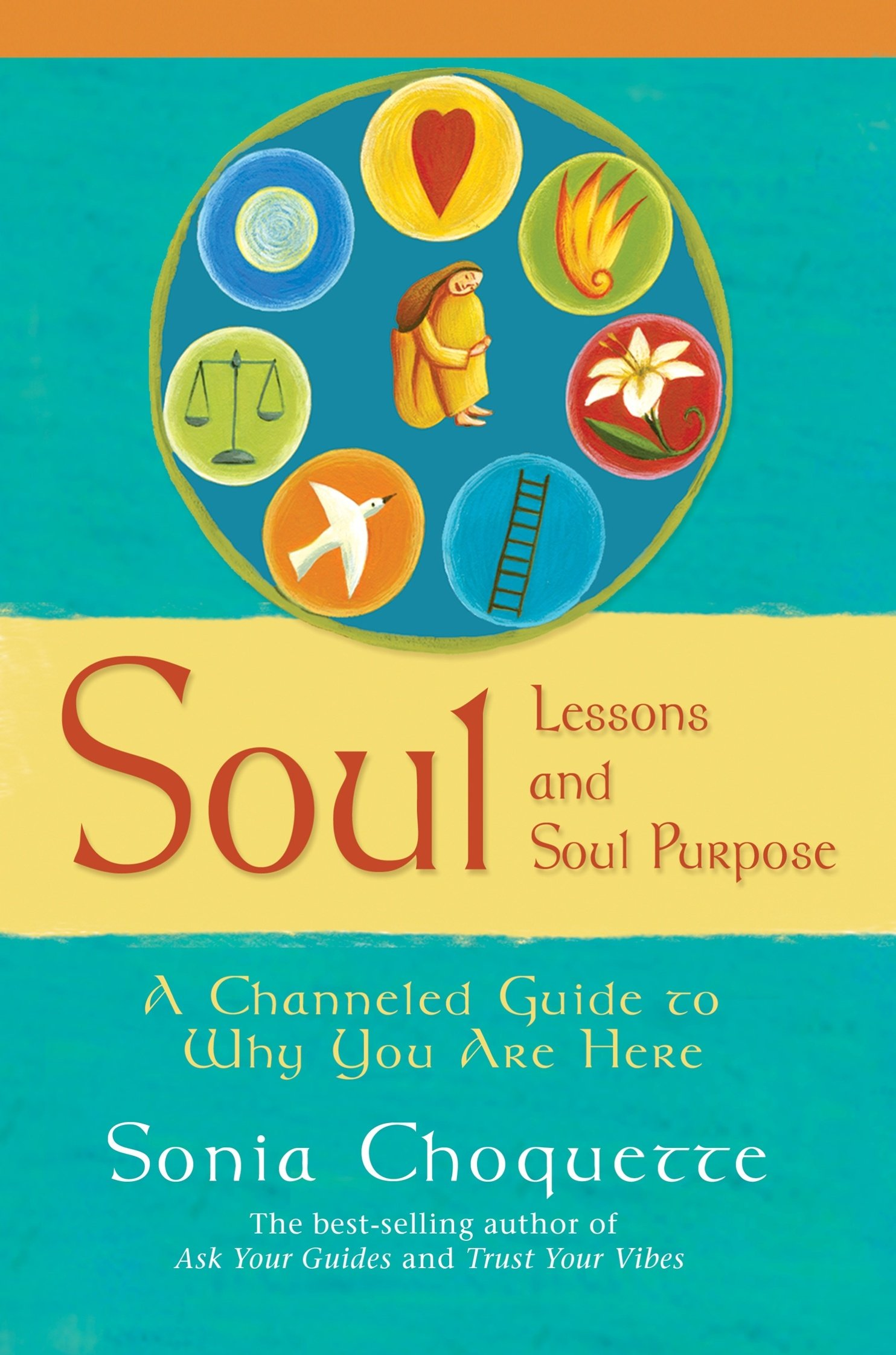 soul lessons and soul purpose by sonia choquottes online to read