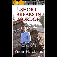 Short Breaks in Mordor: Dawns and Departures of a Scribbler's Life