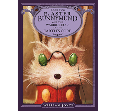 E Aster Bunnymund And The Warrior Eggs At The Earth S Core The Guardians Book 2 Kindle Edition By Joyce William Joyce William Children Kindle Ebooks Amazon Com