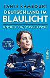 Deutschland im Blaulicht: Notruf einer Polizistin (German Edition)