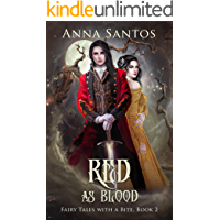 Red As Blood: A Snow White Retelling (Fairy Tales with a Bite Book 2)
