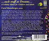 ... such stuff as Dreams: A Lullaby Album for