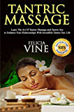 Tantric Massage: Complete Guide to the Best Tantric Massage and Tantric Sex