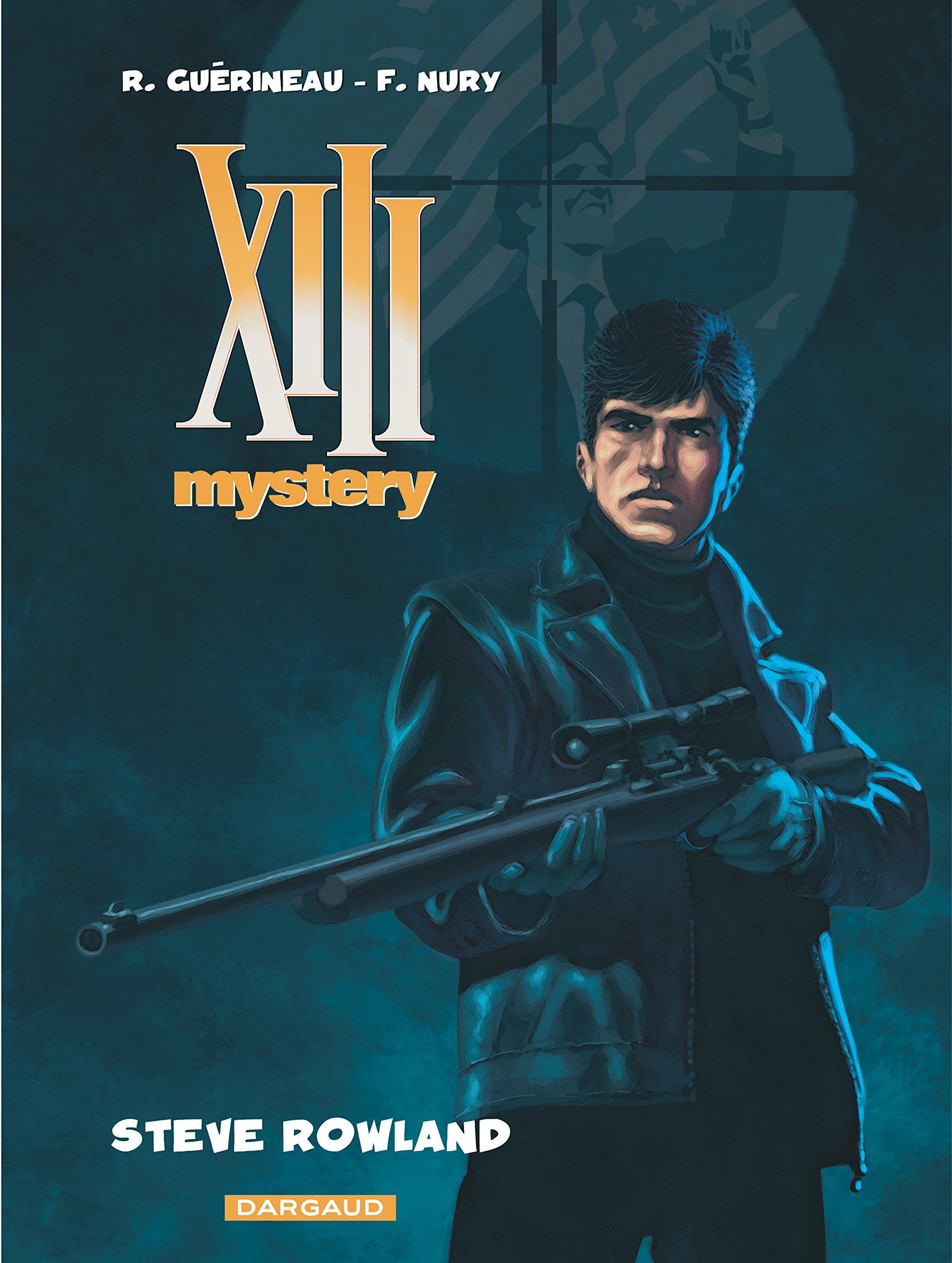 XIII Mystery, Tome 5 : Steve Rowland: Amazon.co.uk: Richard Guérineau,  Fabien Nury, Bérengère Marquebreucq: 9782505013433: Books
