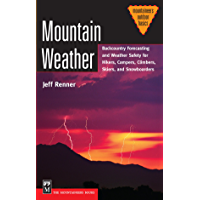 Mountain Weather: Backcountry Forecasting for Hikers, Campers, Climbers, Skiers, Snowboarders (Mountaineers Outdoor…