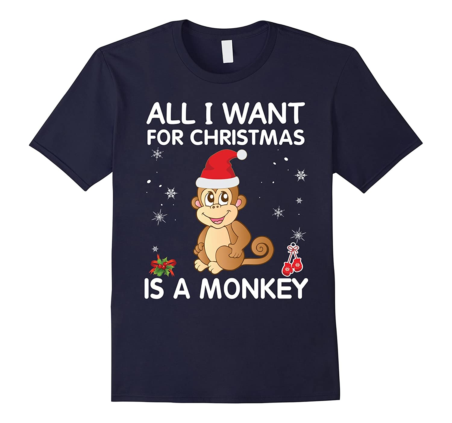 All I Want for Christmas Is A Monkey Cute Xmas T-Shirt-FL