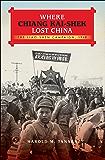 Where Chiang Kai-shek Lost China: The Liao-Shen Campaign, 1948 (Twentieth-Century Battles)