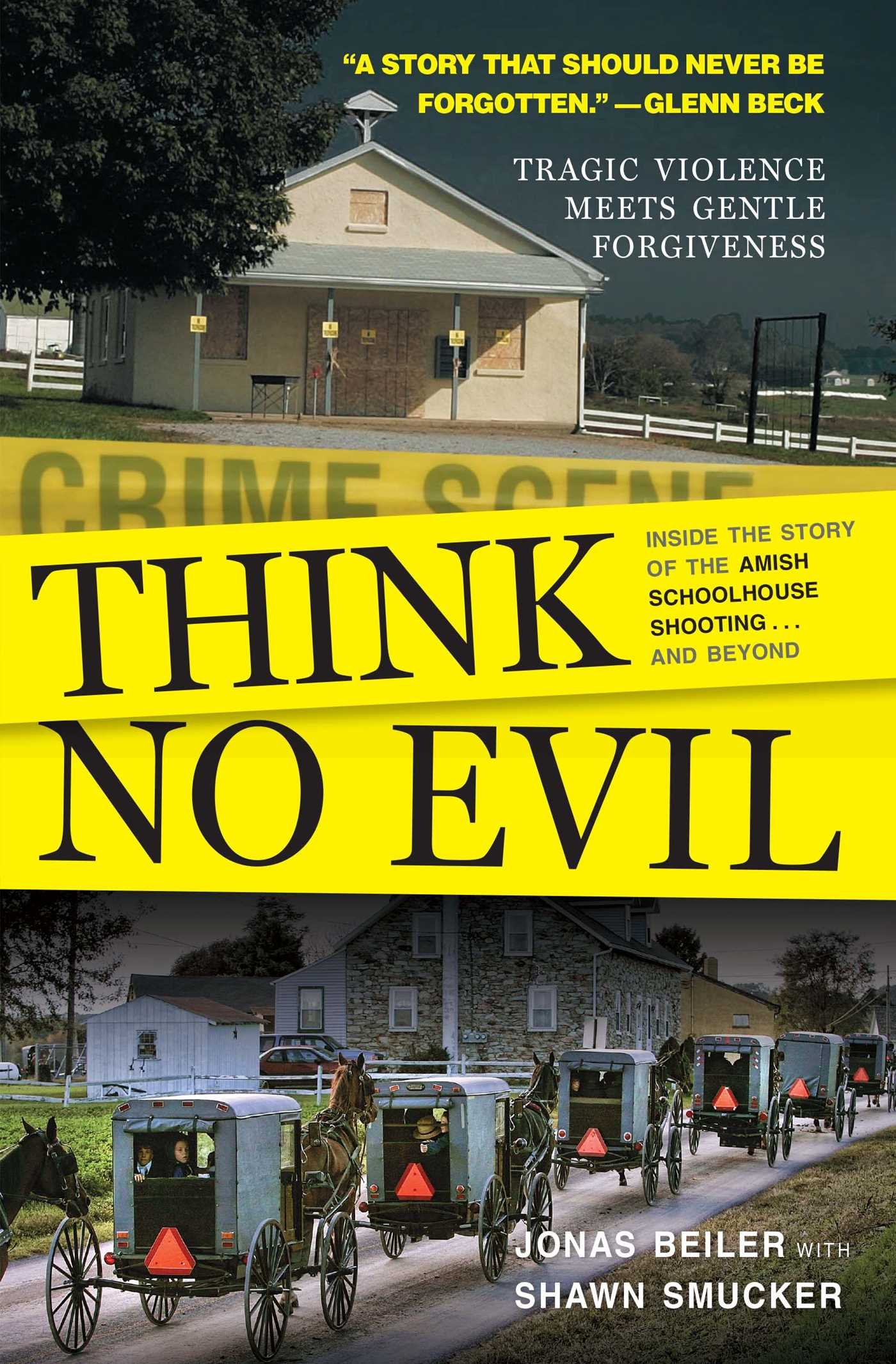 Think No Evil: Inside the Story of the Amish Schoolhouse Shooting.and Beyond