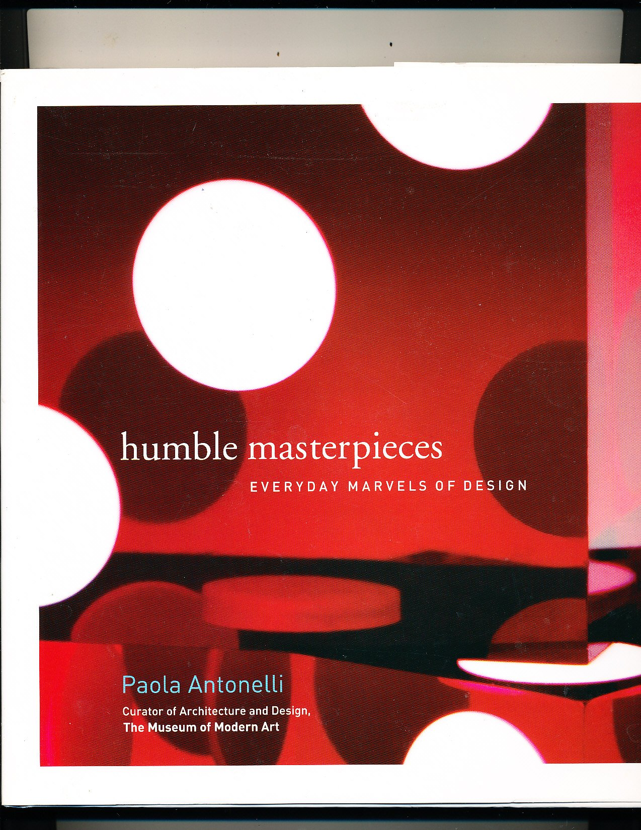 Read Online Humble Masterpieces : Everyday Marvels of Design ebook