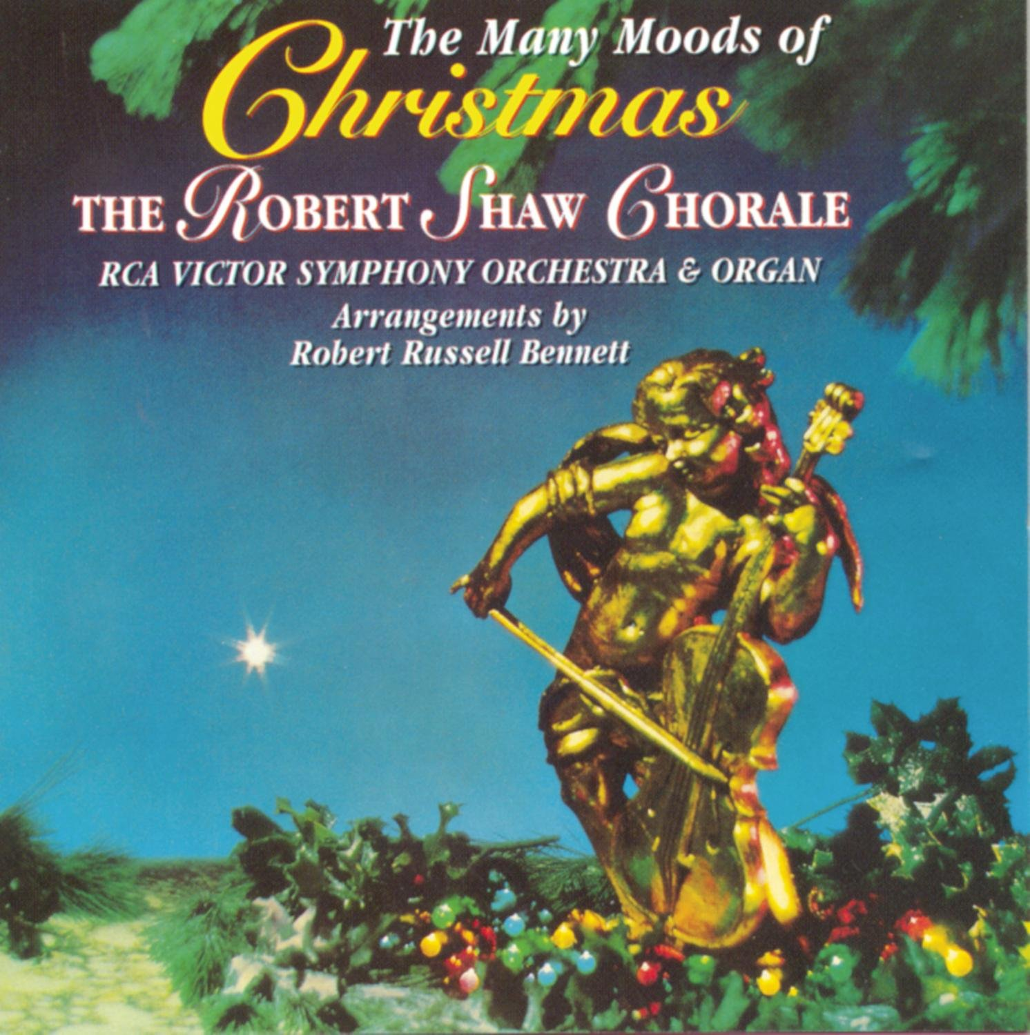 The Many Moods of Christmas (1963 RCA Victor Version) Robert Shaw Chorale and Orchestra by SHAW,ROBERT CHORALE