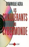 Les Conquérants du cybermonde (Documents, Actualités, Société)