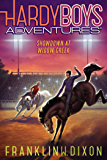 Showdown at Widow Creek (Hardy Boys Adventures Book 11)