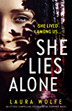 She Lies Alone: An utterly compelling psychological suspense novel