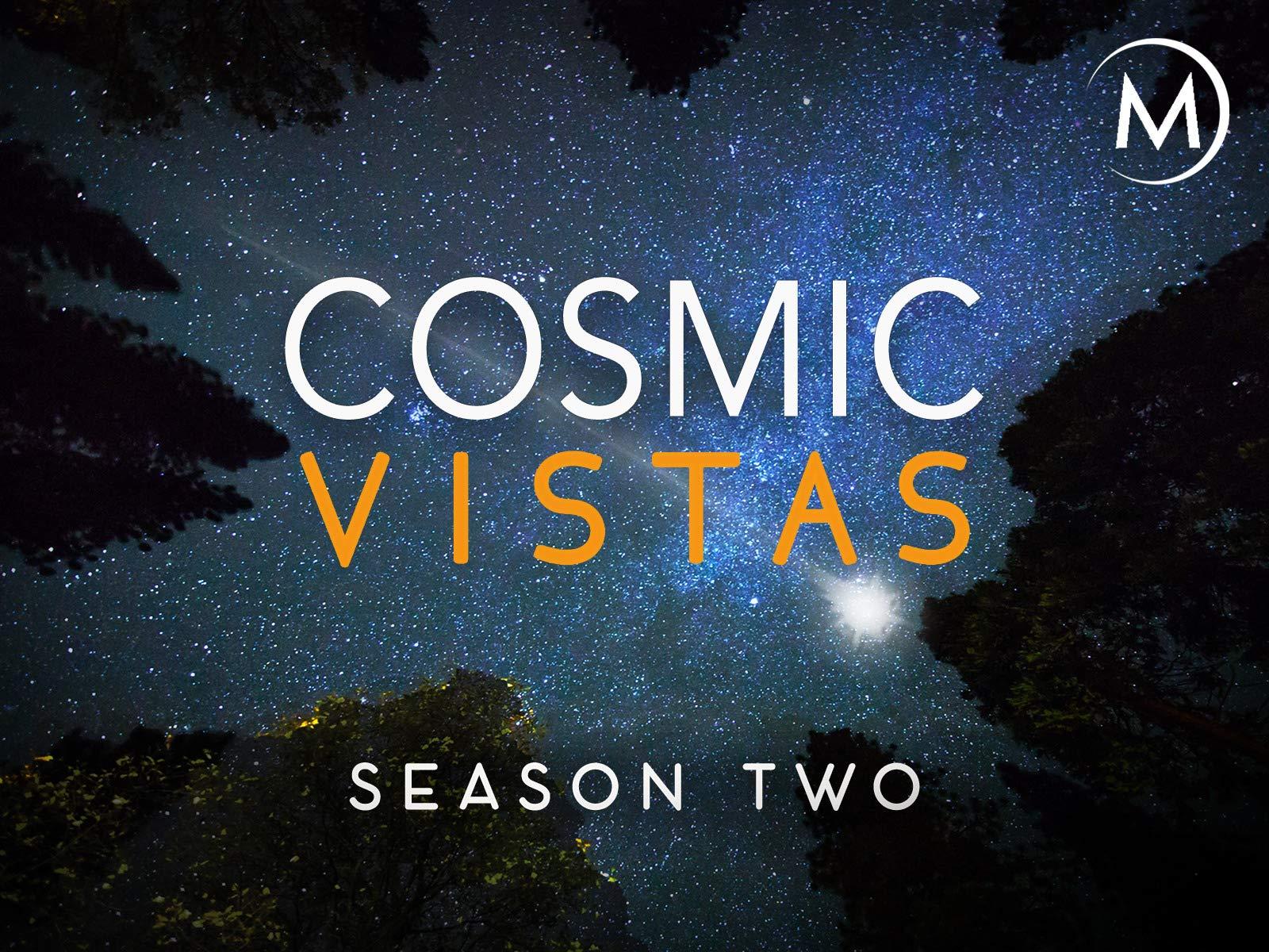 Watch Cosmic Vistas | Prime Video