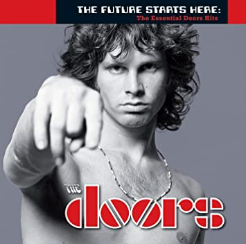 Future Starts Here The Essential Doors Hits  sc 1 st  Amazon.com & The Doors - Future Starts Here: The Essential Doors Hits - Amazon ...