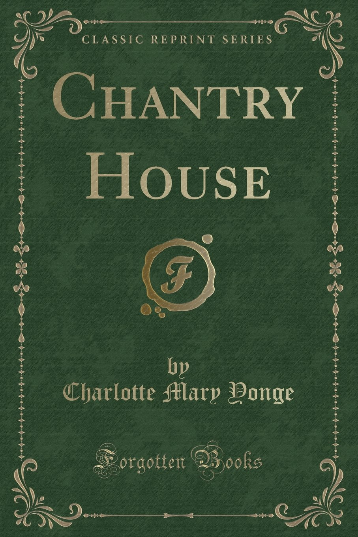 Chantry House (Classic Reprint) pdf