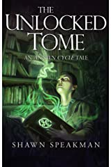The Unlocked Tome: An Annwn Cycle Tale (The Annwn Cycle) Kindle Edition