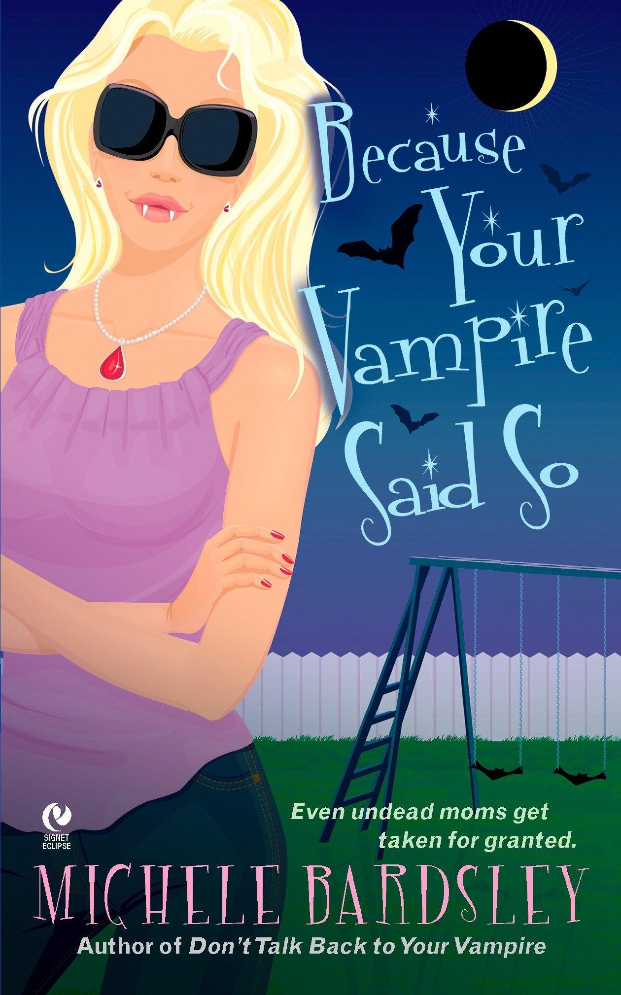 Download Because Your Vampire Said So (Broken Heart, Oklahoma, Book 3) ebook