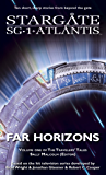 STARGATE SG-1 STARGATE ATLANTIS: Far Horizons: Volume one of the Travelers' Tales (SGX-01) (STARGATE SG-1 STARGATE ATLANTIS Travelers' Tales) (English Edition)