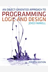 An Object-Oriented Approach to Programming Logic and Design Kindle Edition