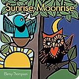 Sunrise, Moonrise