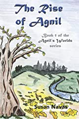 The Rise of Agnil: Book 1 of the Agnil's Worlds series Kindle Edition