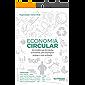 Economia Circular: Um modelo que dá impulso à economia, gera empregos e protege o meio ambiente