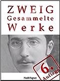 Stefan Zweig - Gesammelte Werke: Ungeduld des Herzens, Schachnovelle, Brennendes Geheimnis, Marie Antoinette, Der Amokläufer, Maria Stuart, Sternstunden ... u.a. (Gesammelte Werke bei Null Papier 4)