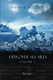 Déployer ses ailes (Volume 2)