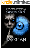 DarkMan: Ghosts and Haunted Houses (The Spirit Guide Book 3)