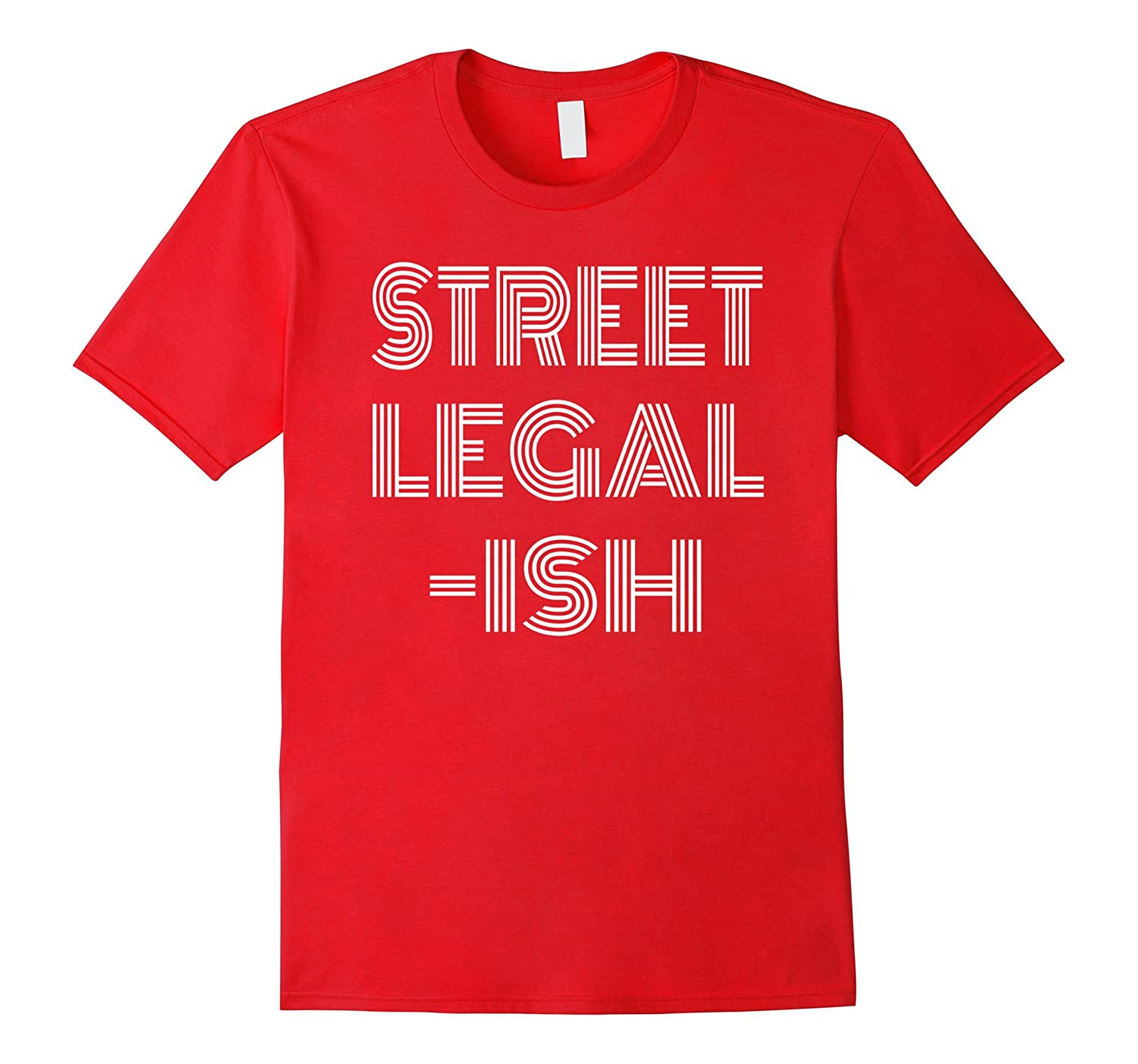 Funny Street Legal-Ish Custom Car Hot Rod Low Rider T-Shirt-Rose
