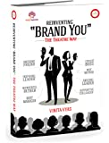 REINVENTING BRAND YOU – THE THEATRE WAY
