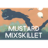 Mustard Mixskillet (Cow Tipping Press Book 20)
