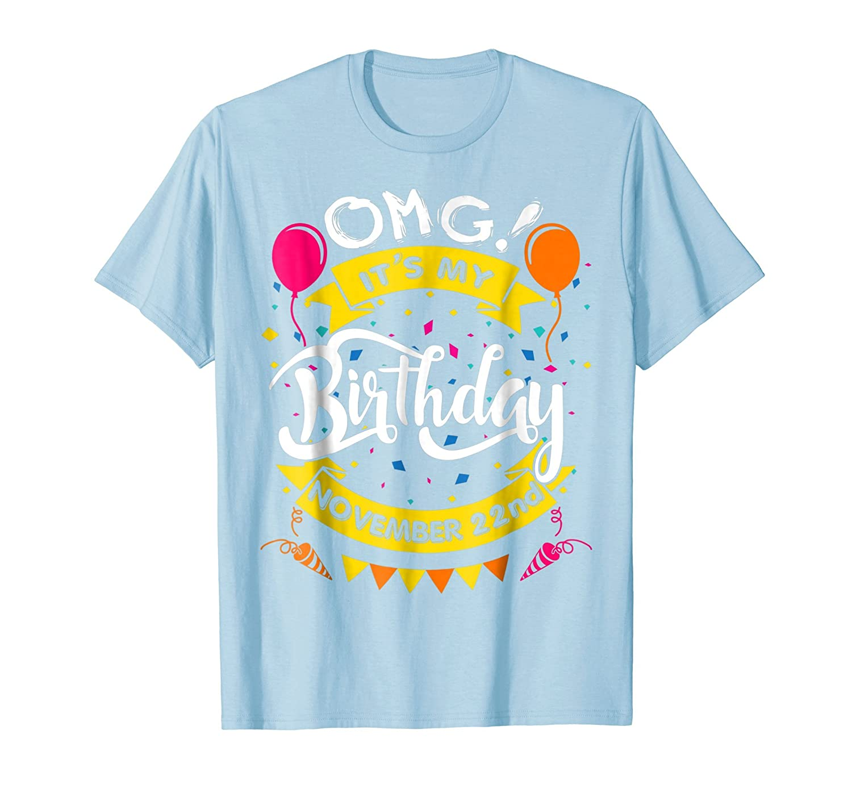 22nd Birthday Ideas In November: OMG! 22nd Of November It's My Birthday Gift T-Shirt-prm