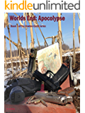 Worlds End: Apocalypse: Book 1 of the Zombie Earth series