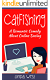 Catfishing: A Fabulously Fun Romantic Comedy About Online Dating
