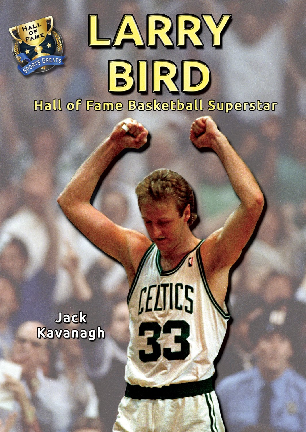 Larry Bird: Hall of Fame Basketball Superstar (Hall of Fame Sports Greats) pdf