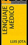 LENGUAJE MEDICO (Spanish Edition)