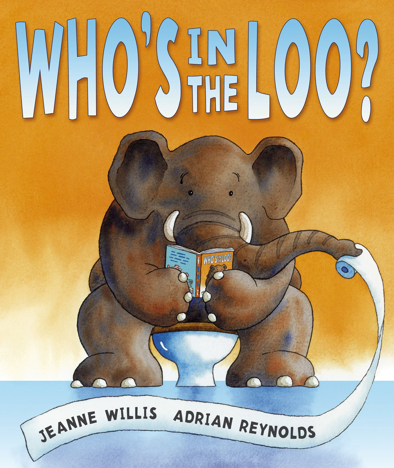 who s in the loo amazon co uk jeanne willis adrian reynolds books