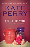 Close to You (A Laurel Heights Novel Book 2)