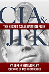 CIA & JFK: The Secret Assassination Files Kindle Edition