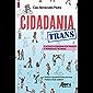 Cidadania Trans: O Acesso à Cidadania por Travestis e Transexuais no Brasil
