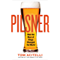 Pilsner: How the Beer of Kings Changed the World