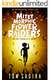 Mitey Morphic Flower Raiders (Far Out Chronicles Book 2)