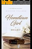 Hometown Girl at Heart (Hometown Series Book 1)