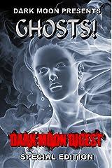 Dark Moon presents: GHOSTS! Kindle Edition
