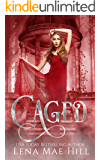 Caged: A Twisted Fairytale Retelling